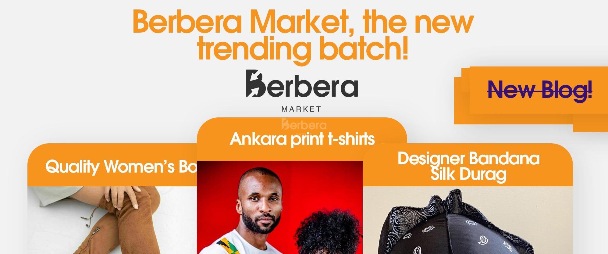 BERBERA MARKET, THE NEW TRENDING BATCH!
